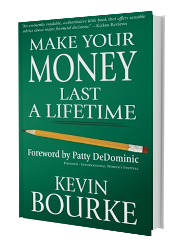Make Your Money Last a Lifetime - Santa Barbara Wealth Manager Kevin Bourke